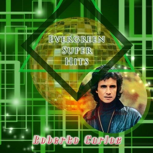 Evergreen Super Hits de Roberto Carlos
