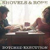 Play & Download Botched Execution by Shovels & Rope | Napster
