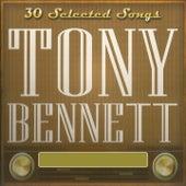 30 Selected Songs, Tony Bennett by Tony Bennett