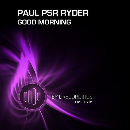 Play & Download Good Morning by Paul Psr Ryder | Napster