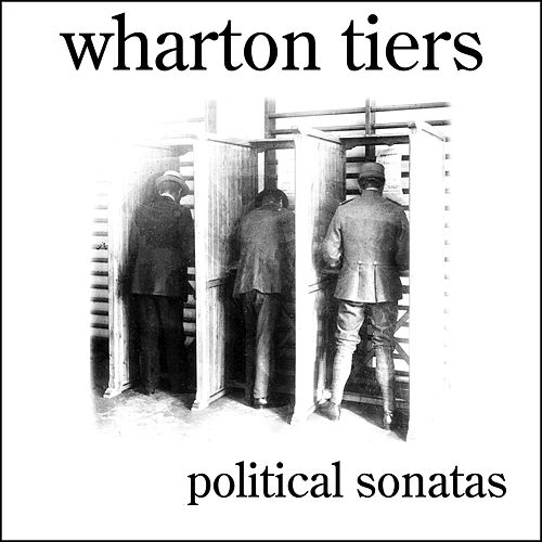 Play & Download Political Sonatas by Wharton Tiers | Napster