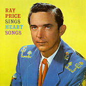 Play & Download Sings Heart Songs by Ray Price | Napster