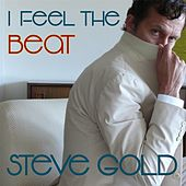 I Feel the Beat by Steve Gold