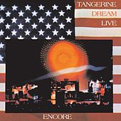 Play & Download Encore: Tangerine Dream Live by Tangerine Dream | Napster