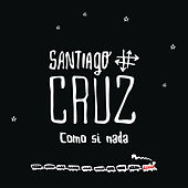 Play & Download Como si Nada by Santiago Cruz | Napster