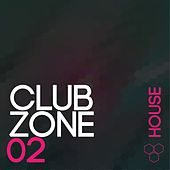 Club Zone - House, Vol. 2 by Various Artists