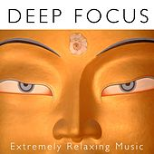 Play & Download Deep Focus - Extremely Relaxing Music to Help You Focus on Important Things by Various Artists | Napster