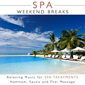 Play & Download Spa Weekend Breaks - Relaxing Music for Spa Treatments, Hammam, Sauna and Thai Massage by Various Artists | Napster