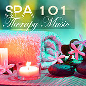 Spa Therapy Music 101 - Relaxing Spa Songs for Oriental Thai Massage, Ayurveda and Hammam by Massage Therapy Ensamble