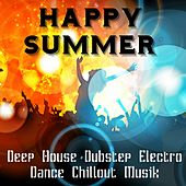 Play & Download Happy Summer - Deep House Dubstep Electro Dance Chillout Musik för Perfekt Parti och Träningsövningar by Various Artists | Napster