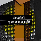 Play & Download Music from the Sixth Floor by Stereophonic Space Sound Unlimited | Napster