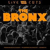 Live Cuts (Live at Teragram Ballroom and the Independent, Dec. 2015) by The Bronx