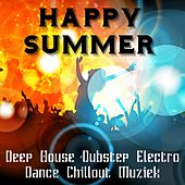 Play & Download Happy Summer - Deep House Dubstep Electro Dance Chillout Muziek voor Perfecte Partij en Training Oefeningen by Various Artists | Napster