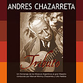 Play & Download Andrés Chazarreta Tributo by Various Artists | Napster
