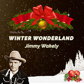 Play & Download Winter Wonderland by Jimmy Wakely | Napster