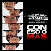Play & Download Con Eso o Más by Los Rieleros Del Norte | Napster