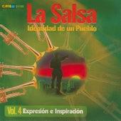 La Salsa: Identidad de un Pueblo, Vol. 4 Expresión de Inspiración by Various Artists