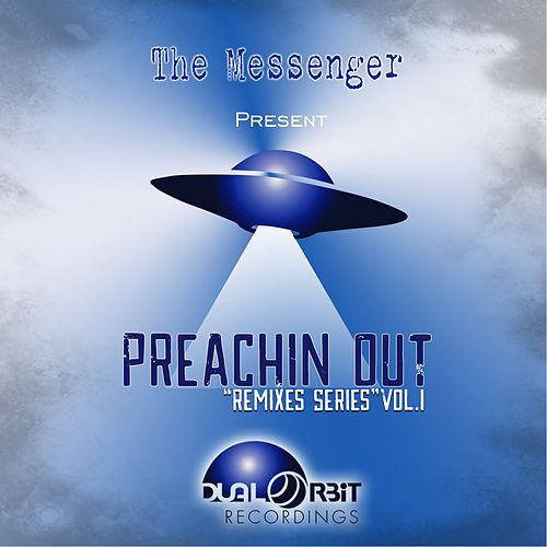 Play & Download Preachin Out: Remixes Series, Vol. 1 by The Messenger | Napster