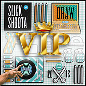 Play & Download Draw Vip by Slick Shoota | Napster