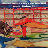 New Pulse III (feat. New Pulse Jazz Band) by Galt MacDermot