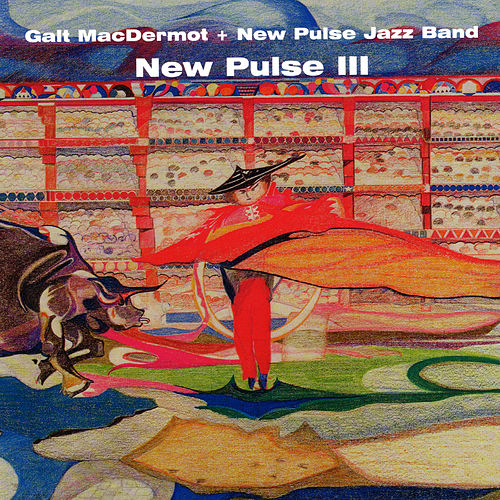 Play & Download New Pulse III (feat. New Pulse Jazz Band) by Galt MacDermot | Napster