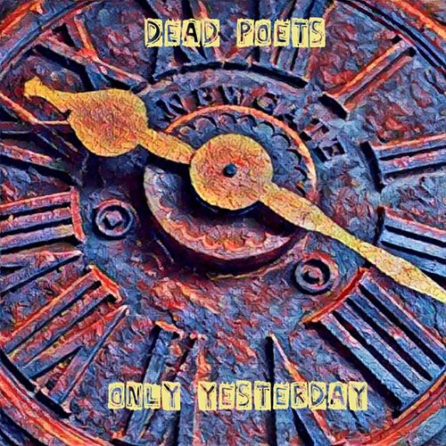 Only Yesterday by The Dead Poets
