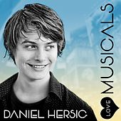 Play & Download Daniel Hersig Love Musicals by Daniel Hersig | Napster