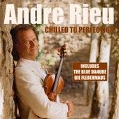 Andre Rieu - Chilled To Perfection von Andre Rieu Und Das Salonorchester Maastricht