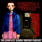Play & Download Stranger Things - The Complete Eleven Playlist by Various Artists | Napster