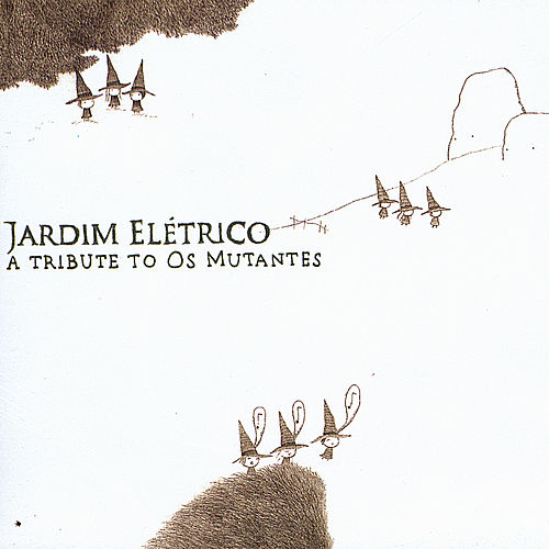 Play & Download Jardim Elétrico: a Tribute to Os Mutantes by Various Artists | Napster