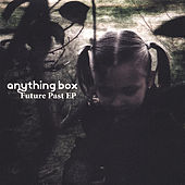 Play & Download Future Past Ep by Anything Box | Napster