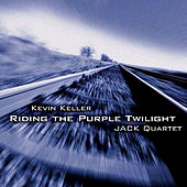 Play & Download Kevin Keller: Riding the Purple Twilight by JACK Quartet | Napster
