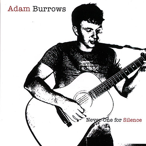 Play & Download Never One for Silence by Adam Burrows | Napster
