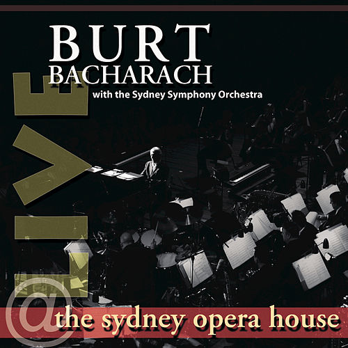 Play & Download Live At The Sydney Opera House by Burt Bacharach | Napster