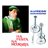 Play & Download Há festa na Mouraria by Alfredo Marceneiro | Napster