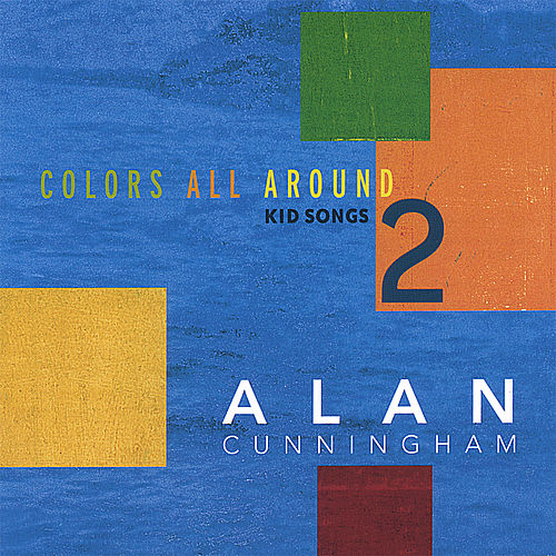Colors All Around Kid Songs 2 by Alan Cunningham