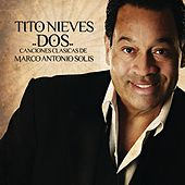 Play & Download Dos Canciones Clasicas De Marco Antonio Solis by Tito Nieves | Napster