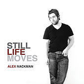 Play & Download Still Life Moves by Alex Nackman | Napster
