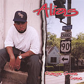 Play & Download Change Gone Come by Alias (Rap) | Napster