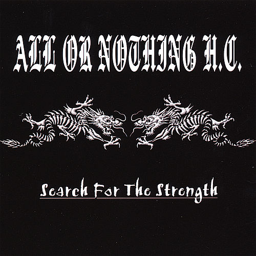 Play & Download Search for the Strength by All Or Nothing H.C. | Napster