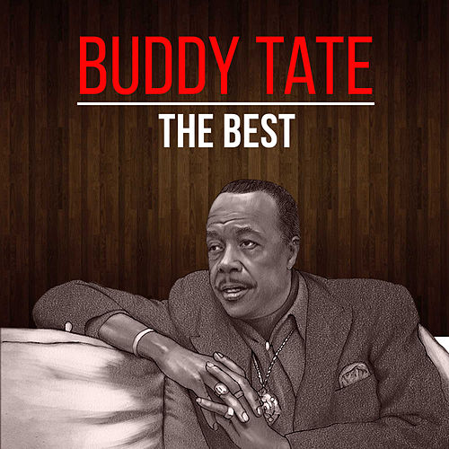 Play & Download The Best by Buddy Tate | Napster