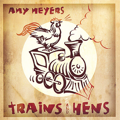 Trains and Hens by Amy Meyers
