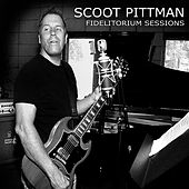 Play & Download Fidelitorium Sessions by Scoot Pittman | Napster