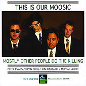 This Is Our Moosic by Mostly Other People Do the Killing