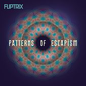 Play & Download Patterns of Escapism by Fliptrix | Napster