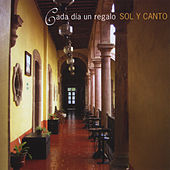 Play & Download Cada Día Un Regalo by Sol Y Canto | Napster