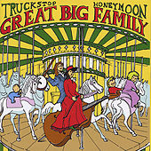Play & Download Great Big Family by Truckstop Honeymoon | Napster