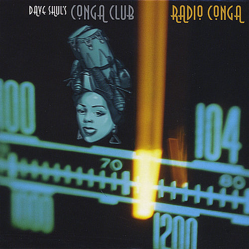 Radio Conga by Dave Shul's Conga Club