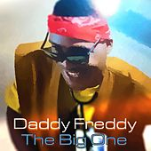 Play & Download The Big One by Daddy Freddy | Napster