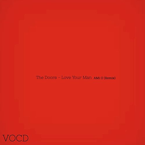 Play & Download Love Your Man (Remix) by The Doors | Napster